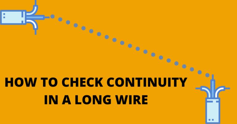 How to Check Continuity in a Long Wire - Learn Electrical ...